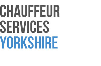 Chauffeur Services Yorkshire | Executive car hire in the yorkshire area
